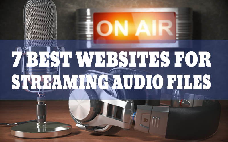 7 Best Websites for Streaming Audio Files
